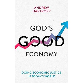 God's Good Economy: Doing Economic Justice In Today'sa� World