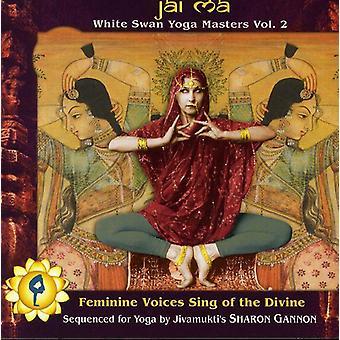 Jai Ma: White Swan Yoga Masters - Vol. 2-Jai Ma: White Swan Yoga Masters [CD] USA import