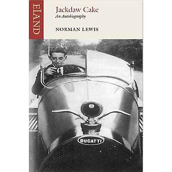 Jackdaw Cake  An Autobiography by Norman Lewis