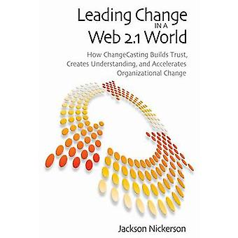 Leading Change in a Web 2.1 World - How ChangeCasting Builds Trust - C