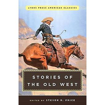 Great American Western Stories - Lyons Press Classics by Steven Price