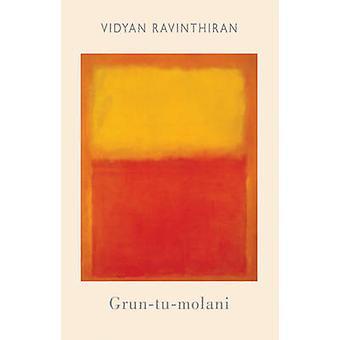 Grun-tu-molani de Vidyan Ravinthiran - Book 9781780370996