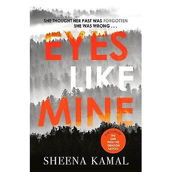 Eyes Like Mine - 'Utterly compelling . . . Will stay with you for a lo