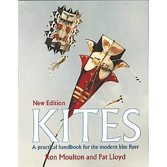 Kites - The Practical Handbook for the Modern Kite Flyer (2nd Revised
