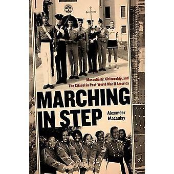 Marscherar i steg - manlighet - medborgarskap- och citadellet i inlägget