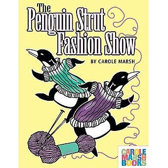 La sfilata di moda di puntone di pinguino (Carole Marsh libri)