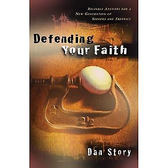Difendere la tua fede: Risposte affidabili per una nuova generazione dei richiedenti e gli scettici