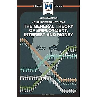The General Theory of Employment, Interest and Money (The Macat Library)