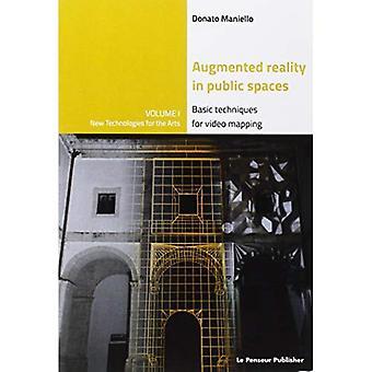 Augmented Reality in openbare ruimten basistechnieken voor Video Mapping Volume 1
