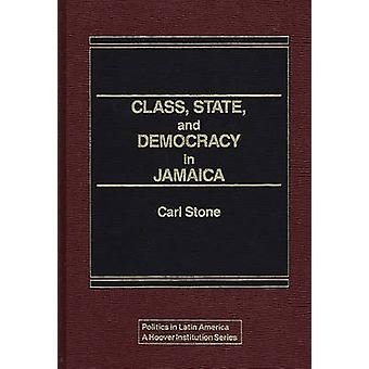 Class State and Democracy in Jamaica. by unknown