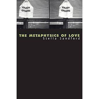 Metafisica dell'amore sesso e trascendenza in Levinas di Sandford & Stella