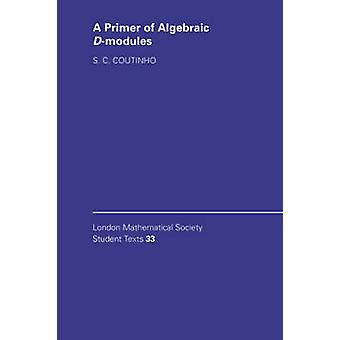 A Primer of Algebraic DModules by S. C. Coutinho