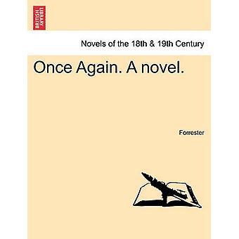 Encore une fois. un roman. par Forrester