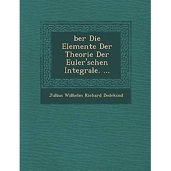 Ber sterven Elemente Der Theorie Der Eulerschen Integrale. ... door Julius Wilhelm Richard Dedekind