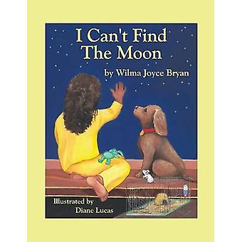 I Cant Find the Moon by Bryan & Wilma Joyce