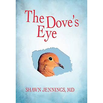 The Doves Eye by Jennings MD & Shawn