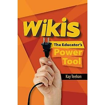 Wikis The Educators Power Tool by Teehan & Kay