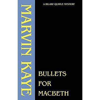 Kogels voor Macbeth door Kaye & Marvin