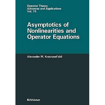 Asymptotics of Nonlinearities and Operator Equations by Krasnoselskii & Alexander