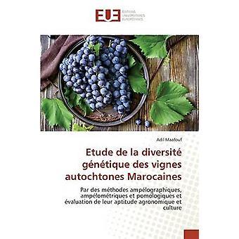 Etude de la diversit gntique des vignes autochtones Marocaines by Maafouf Adil