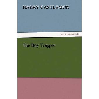 The Boy Trapper by Castlemon & Harry