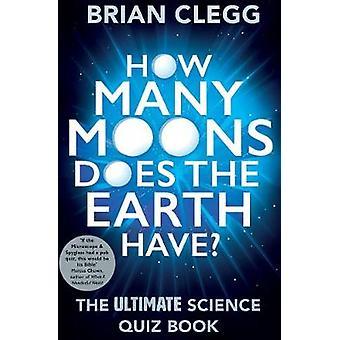 Hoeveel manen heeft de aarde? -De Ultimate Science quiz boek b