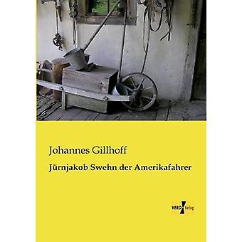Jrnjakob Swehn der Amerikafahrer by Gillhoff & Johannes