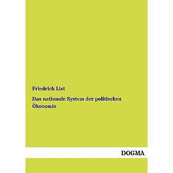 Das nationale System der politischen konomie by List & Friedrich