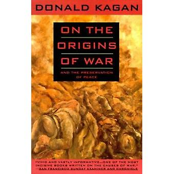 On the Origins of War - And the Preservation of Peace Book