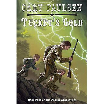Tucket's Gold by Gary Paulsen - 9780440413769 Book