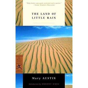 The Land of Little Rain by Austin - Mary Hunter/ Hass - Robert (INT)