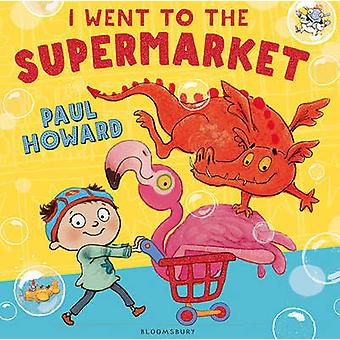 I Went to the Supermarket by Paul Howard - 9781408844700 Book