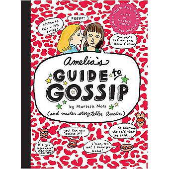 Amelia's Guide to Gossip - The Good - the Bad - and the Ugly by Mariss