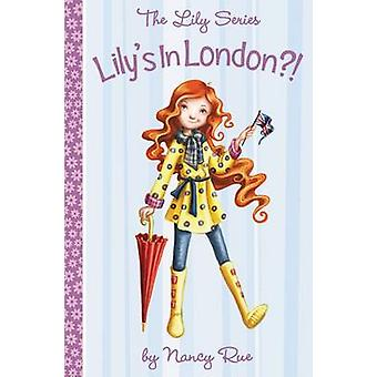 Lily's in London? - It's a God Thing! by Nancy Rue - 9780310705543 Book