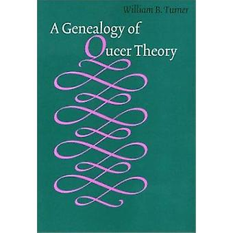 A Genealogy of Queer Theory by William B. Turner - 9781566397872 Book