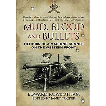 Mud, Blood and Bullets: Memoirs of a Machine Gunner on the Western front (en)