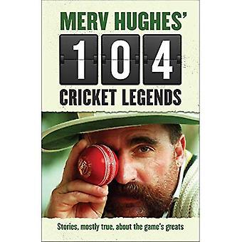 104 Cricket lendas Merv Hughes: Histórias hilárias sobre meus favoritos Cricketers