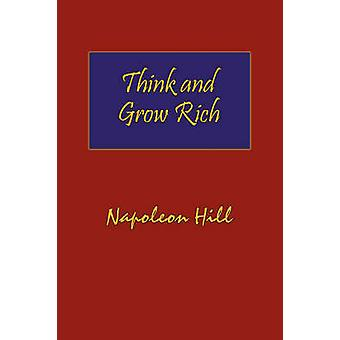 Think and Grow Rich. Hardcover with DustJacket. Complete Original Text of the Classic 1937 Edition. by Hill & Napoleon