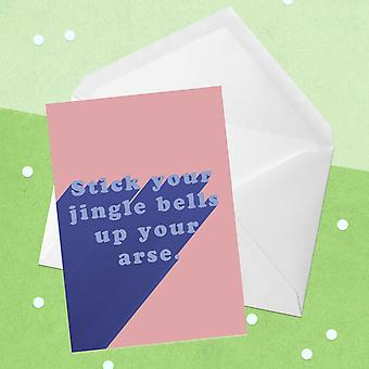 Stick Your Jingle Bells Up Your Arse Greetings Card