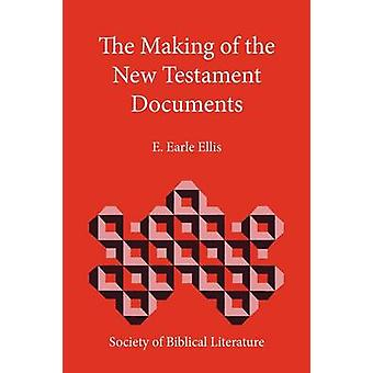 The Making of the New Testament Documents by Ellis & E. Earle
