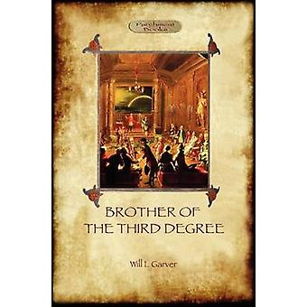Brother of the Third Degree Hardback An Occult Tale of Esoteric Initiation in the Western Mystery Tradition Aziloth Books by Garver & Will L.