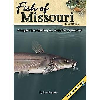 Fish of Missouri Field Guide by Dave Bosanko - 9781591932642 Book