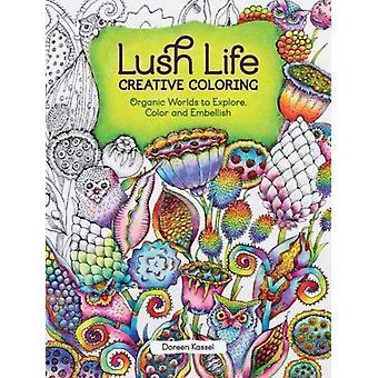 Lush Life kreativ färgläggning av Doreen Kassel