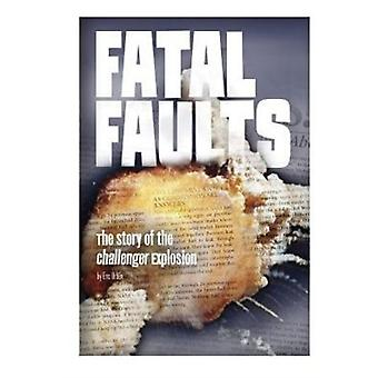 Fatal Faults The Story of the Challenger Explosion von Eric Braun