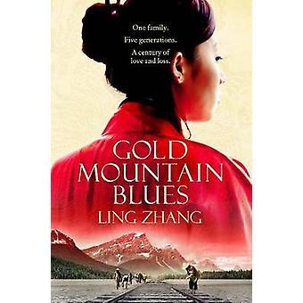 Gold Mountain Blues by Ling Zhang