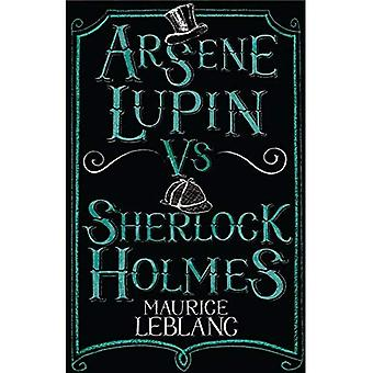 Arsene Lupin vs Sherlock Holmes (Alma Classics)