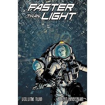 Faster Than Light Volume 2 by Brian Haberlin & By artist Geirrod Van Dyke