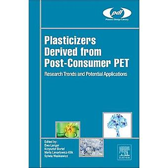 Plasticizers Derived from Postconsumer PET Research Trends and Potential Applications by Langer & Ewa