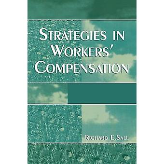 Strategies in Workers Compensation by Sall & Richard E.
