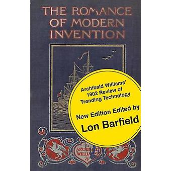 The Romance of Modern Invention Trending Technology in 1902 by Williams & Archibald